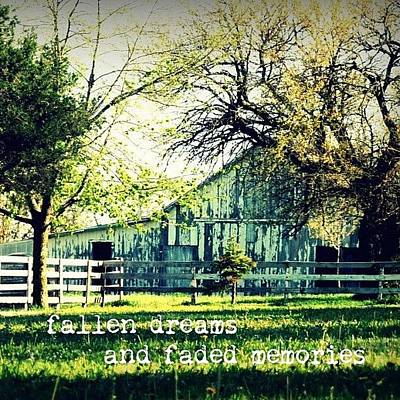 Rural Scenes Photograph - Fallen Dreams And Faded Memories...✨ by Traci Beeson