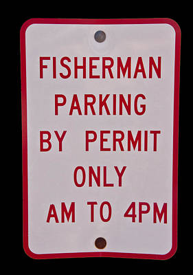 Photograph - Fisherman Parking Sign by Glenn Gordon