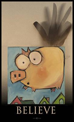 Digital Art - Flying Pig Believe Poster by Tim Nyberg