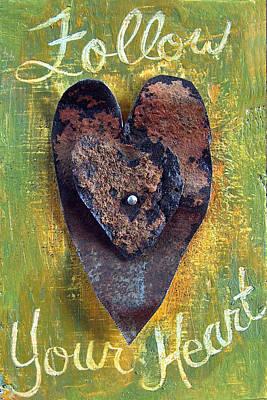 Mixed Media - Follow Your Heart by Racquel Morgan