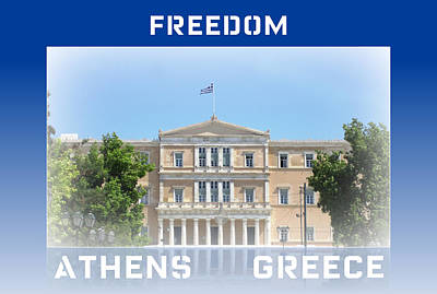 Photograph - Freedom Is Greek Parliament Building And Flag With Border In Athens Greece by John Shiron