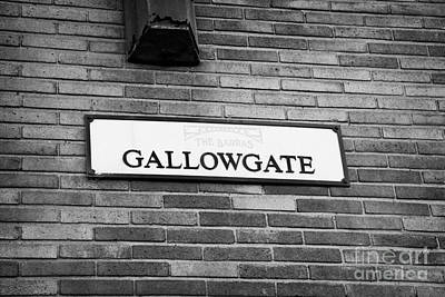 Eastend Photograph - Gallowgate Street Sign In The East End Of Glasgow Scotland Uk by Joe Fox