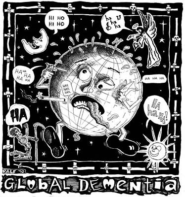 Valuable Drawing - Global Dementia by Ralf Schulze