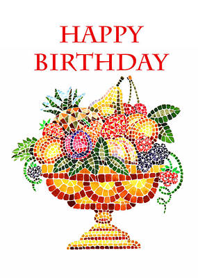 Italian Kitchen Painting - Happy Birthday Card Fruit Vase Mosaic by Irina Sztukowski