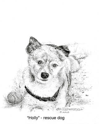 Art Print featuring the drawing Holly Rescue Dog by Jim Hubbard