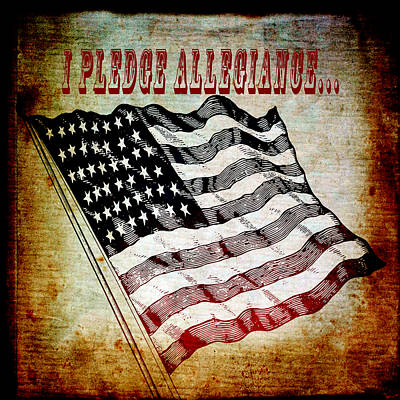 Truth Mixed Media - I Pledge Allegiance by Angelina Vick