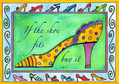 If The Shoe Fits Buy It Art Print by Pamela  Corwin