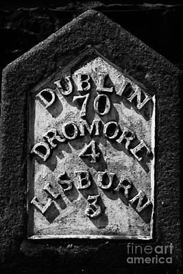 Irish Milestone Saying Dublin Dromore And Lisburn In Ireland Print by Joe Fox