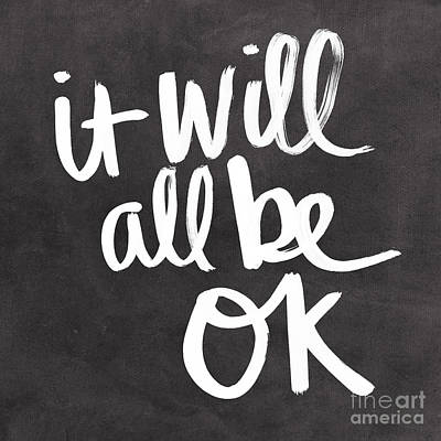 Blackboard Painting - It Will All Be Ok by Linda Woods
