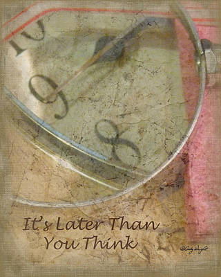 Photograph - Its Later Than You Think by Cindy Wright