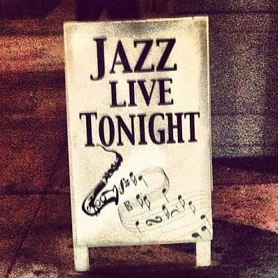 Jazz Photograph - Jazz! #music #jazz #nyc by Virginia Watson