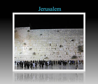 Photograph - Jerusalem Israel Western Wall Iv by John Shiron