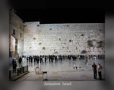 Photograph - Jerusalem Israel Western Wall by John Shiron