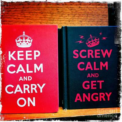 Keep Calm And Carry On Photograph - Keep Calm And Carry On by Nina Prommer