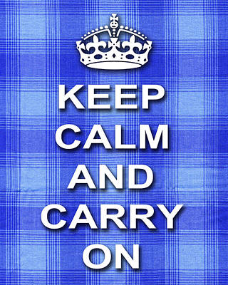 Keep Calm And Carry On Digital Art - Keep Calm And Carry On Poster Print Blue Background by Keith Webber Jr
