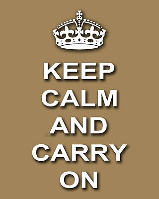 Keep Calm And Carry On Digital Art - Keep Calm And Carry On Poster Print Brown Background by Keith Webber Jr