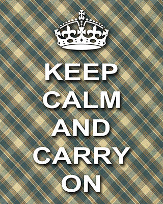 Keep Calm And Carry On Digital Art - Keep Calm And Carry On Poster Print Green Brown Plaid Background by Keith Webber Jr