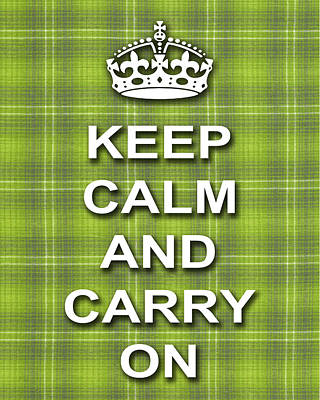 Keep Calm And Carry On Digital Art - Keep Calm And Carry On Poster Print Green Plaid Background by Keith Webber Jr