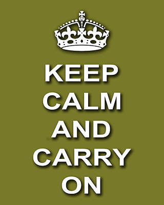 Keep Calm And Carry On Digital Art - Keep Calm And Carry On Poster Print Olive Background by Keith Webber Jr