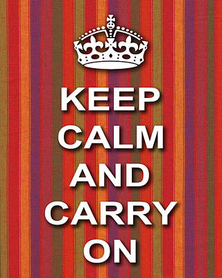 Keep Calm And Carry On Digital Art - Keep Calm And Carry On Poster Print Red Purple Stripe Background by Keith Webber Jr