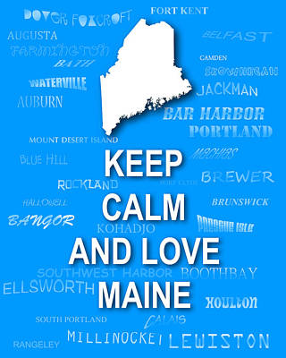 Keep Calm And Carry On Digital Art - Keep Calm And Love Maine State Map City Typography by Keith Webber Jr