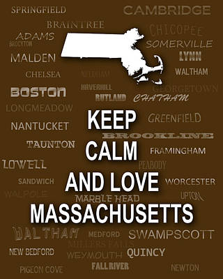 Keep Calm And Carry On Digital Art - Keep Calm And Love Massachusetts State Map City Typography by Keith Webber Jr