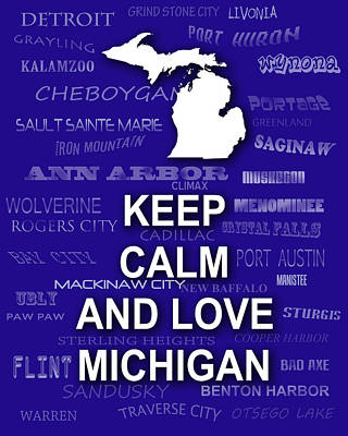 Keep Calm And Carry On Digital Art - Keep Calm And Love Michigan State Map City Typography by Keith Webber Jr