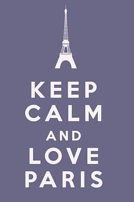 Digital Art - Keep Calm And Love Paris by Georgia Fowler