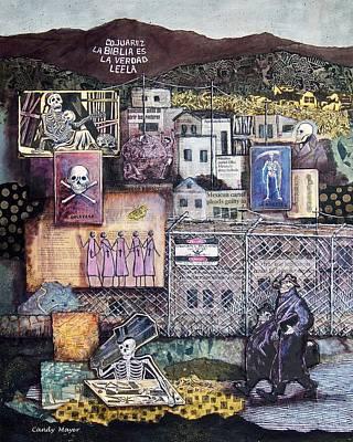 Grande Mixed Media - La Muerte En Juarez Death In Juarez by Candy Mayer