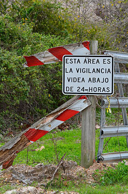 Old Signs Photograph - La Vigilancia Videa Abajo De 24 Horas by Nikki Marie Smith