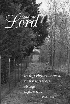 Photograph - Lead Me Lord Psalm 5 by Robyn Stacey