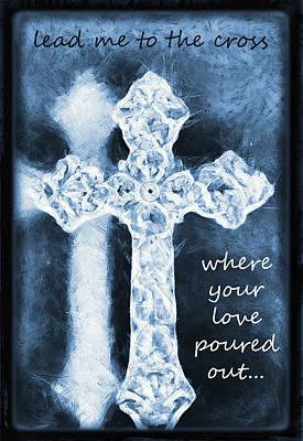 Mercy Mixed Media - Lead Me To The Cross With Lyrics by Angelina Vick