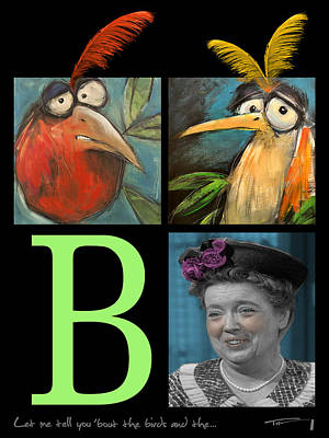 Let Me Tell You Bout The Birds And Art Print by Tim Nyberg