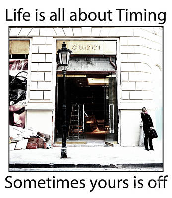 Of Painter Photograph - Life Is About Timing by John Rizzuto