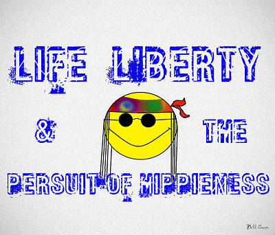 60s Drawing - Life Liberty And The Persuit Of Hippieness by Bill Cannon