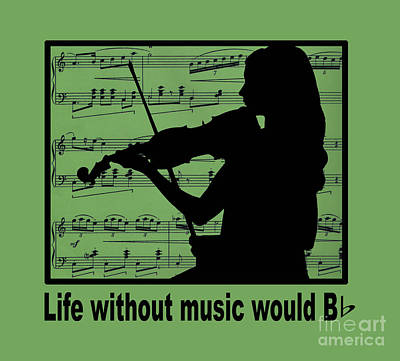 Life Without Music Would B Flat Art Print