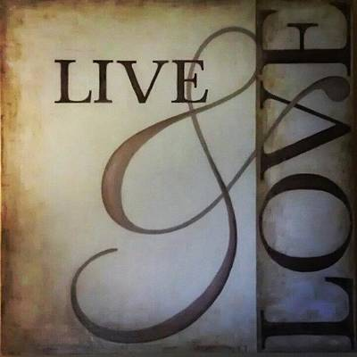 Brush Wall Art - Photograph - Live And Love by Tania L