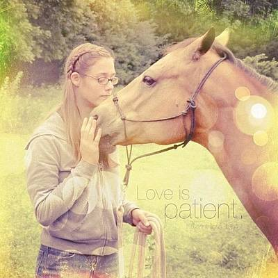 Horse Photograph - Love Is Patient. 1 Corinthians 13:4💚 by Traci Beeson