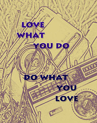 Bug Digital Art - Love What You Do Do What You Love by Georgia Fowler