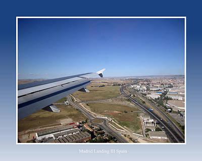 Photograph - Madrid Landing IIi Spain by John Shiron