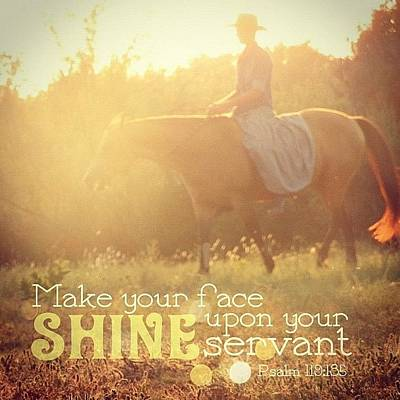 Inspirational Photograph - make Your Face Shine Upon Your by Traci Beeson