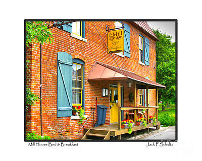 Mill House Bed And Breakfast Print by Jack Schultz