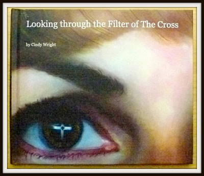 Digital Art - My Book - Looking Through The Filter Of The Cross by Cindy Wright