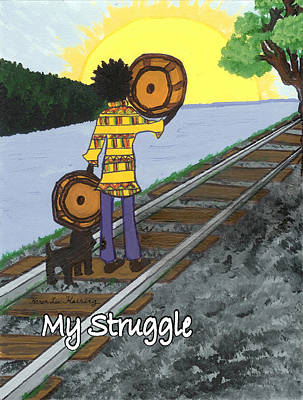 My Struggle Art Print