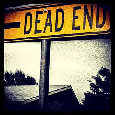 Expression Wall Art - Photograph - No. Way. Out. #dead #end #deadend by Becca Watters