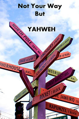 Photograph - Not Your Way But Yahweh by Tikvah's Hope