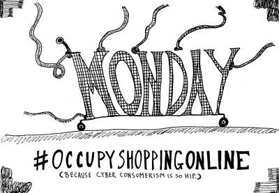 Thedailydose.com Drawing - Occupy Cyber Monday Cartoon by Yasha Harari
