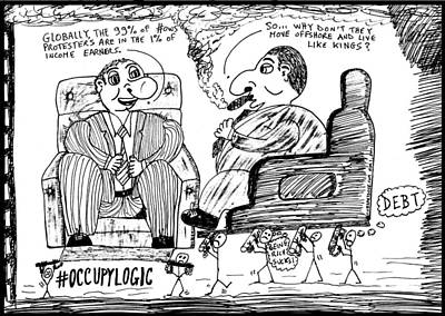 Thedailydose.com Drawing - Occupy Logic Business Cartoon by Yasha Harari