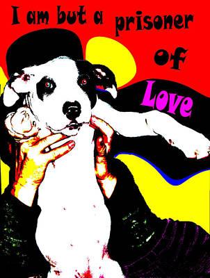 Prisoner Of Love Art Print by Jann Paxton