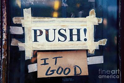 Push It Real Good Photograph - Push It Good by Kim Fearheiley